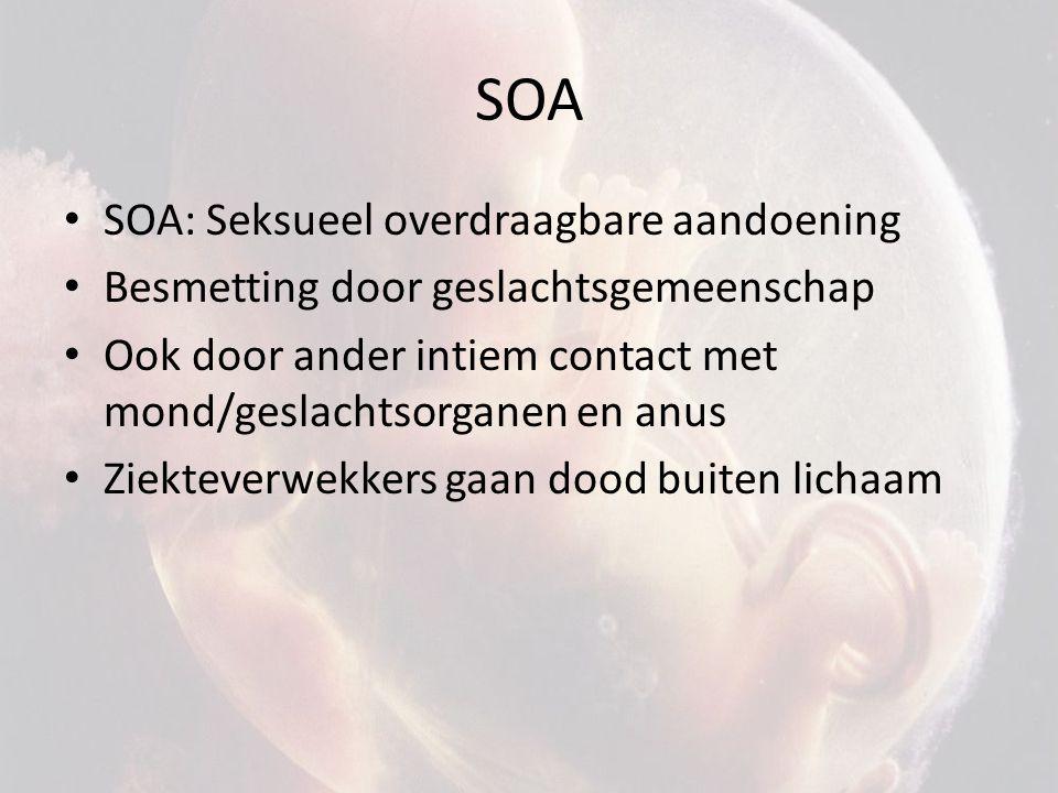 SOA SOA: Seksueel overdraagbare aandoening