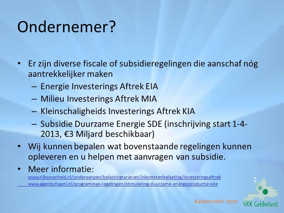 Ondernemer Er zijn diverse fiscale of subsidieregelingen die aanschaf nóg aantrekkelijker maken. Energie Investerings Aftrek EIA.