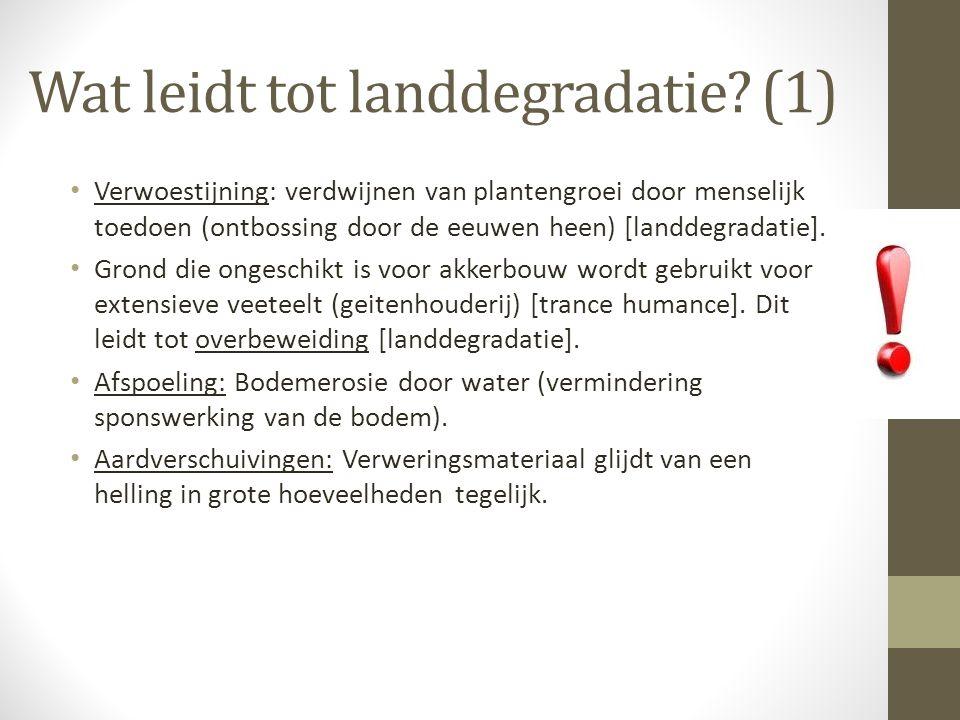 Wat leidt tot landdegradatie (1)