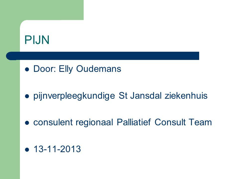 PIJN Door: Elly Oudemans pijnverpleegkundige St Jansdal ziekenhuis