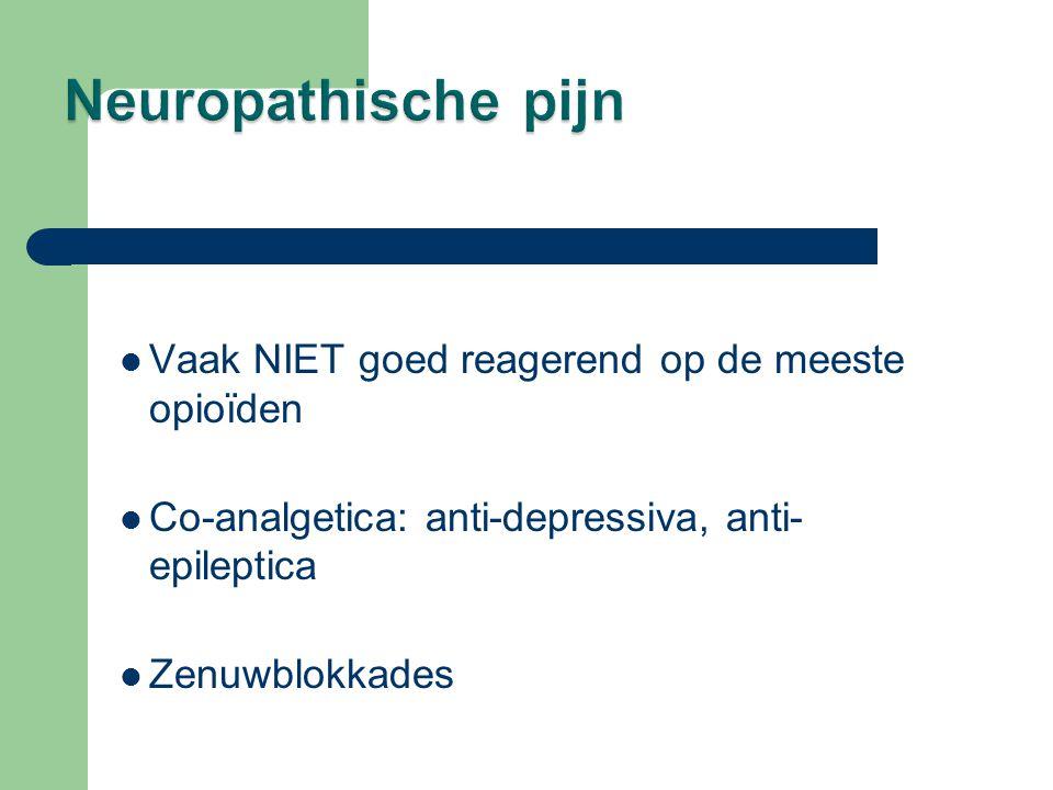 Neuropathische pijn Vaak NIET goed reagerend op de meeste opioïden