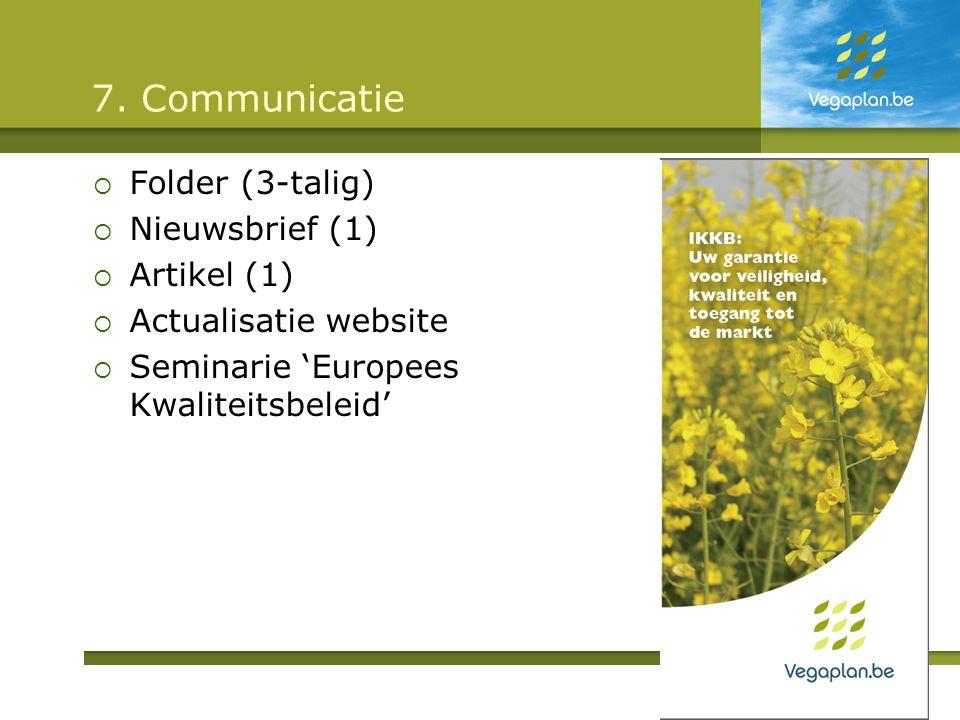 7. Communicatie Folder (3-talig) Nieuwsbrief (1) Artikel (1)