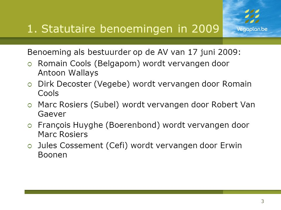 1. Statutaire benoemingen in 2009