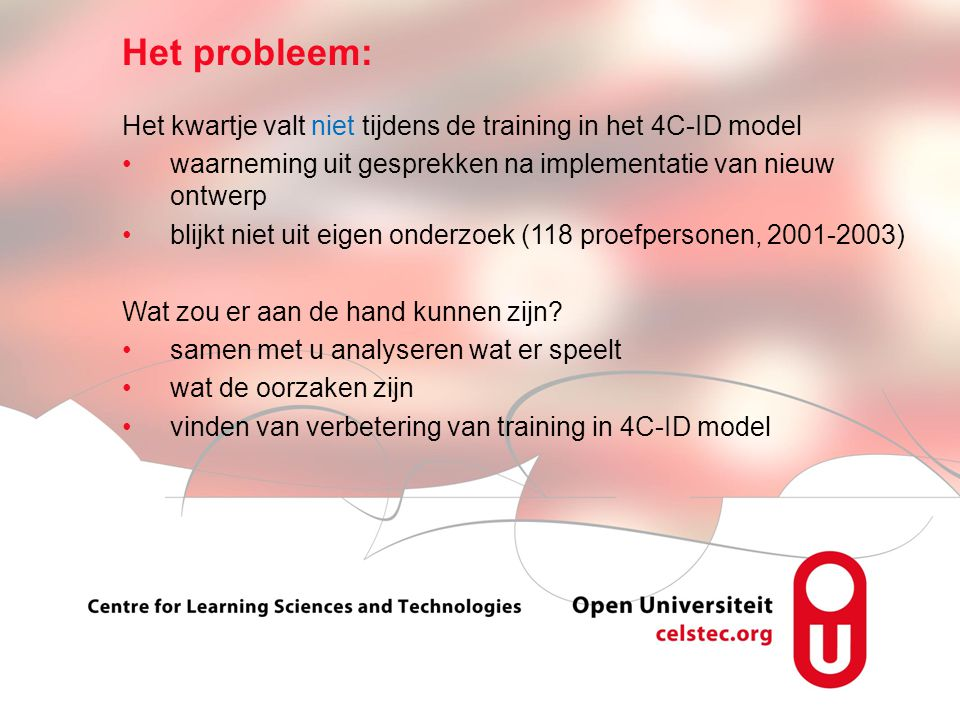 Het probleem: Het kwartje valt niet tijdens de training in het 4C-ID model. waarneming uit gesprekken na implementatie van nieuw ontwerp.