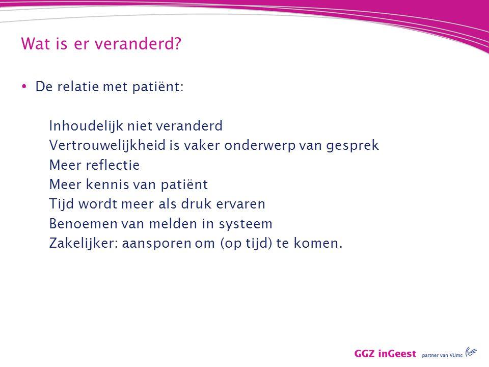 Wat is er veranderd De relatie met patiënt: