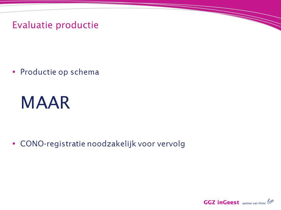 MAAR Evaluatie productie Productie op schema