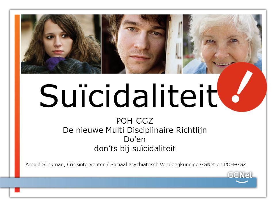 Suïcidaliteit POH-GGZ De nieuwe Multi Disciplinaire Richtlijn Do'en