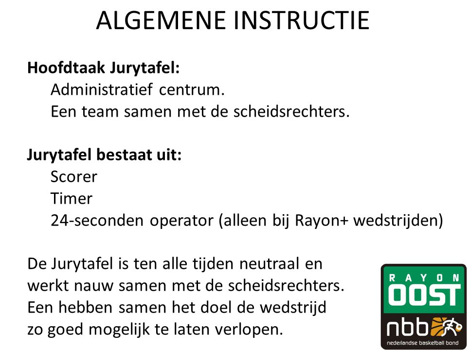 ALGEMENE INSTRUCTIE Hoofdtaak Jurytafel: