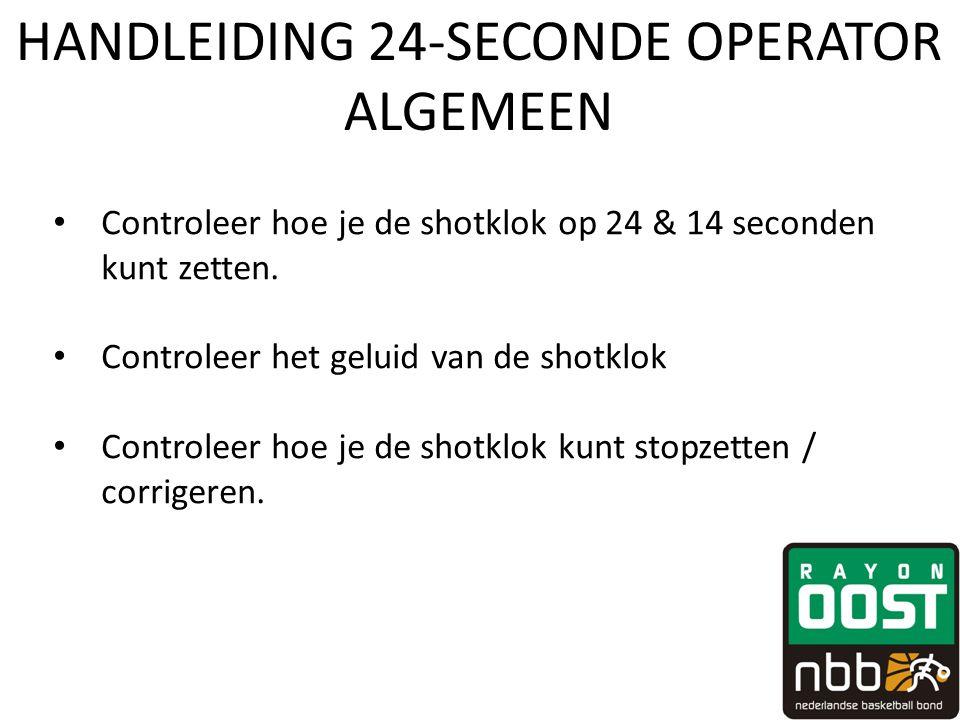 HANDLEIDING 24-SECONDE OPERATOR ALGEMEEN