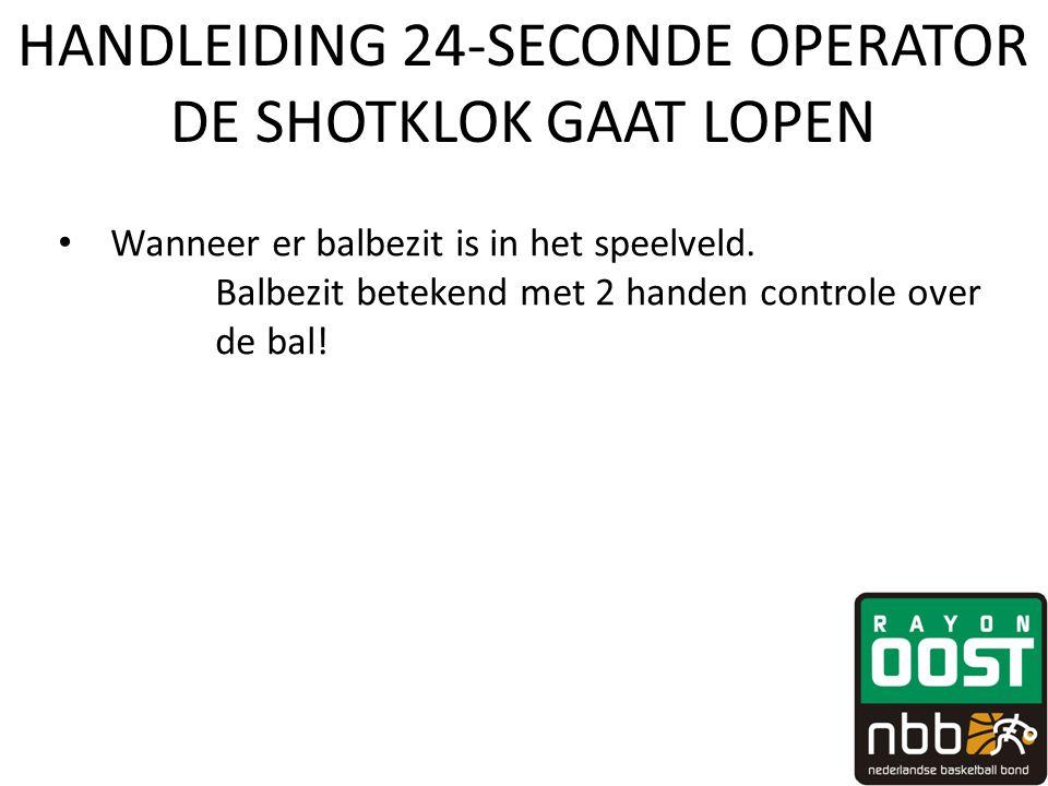 HANDLEIDING 24-SECONDE OPERATOR DE SHOTKLOK GAAT LOPEN