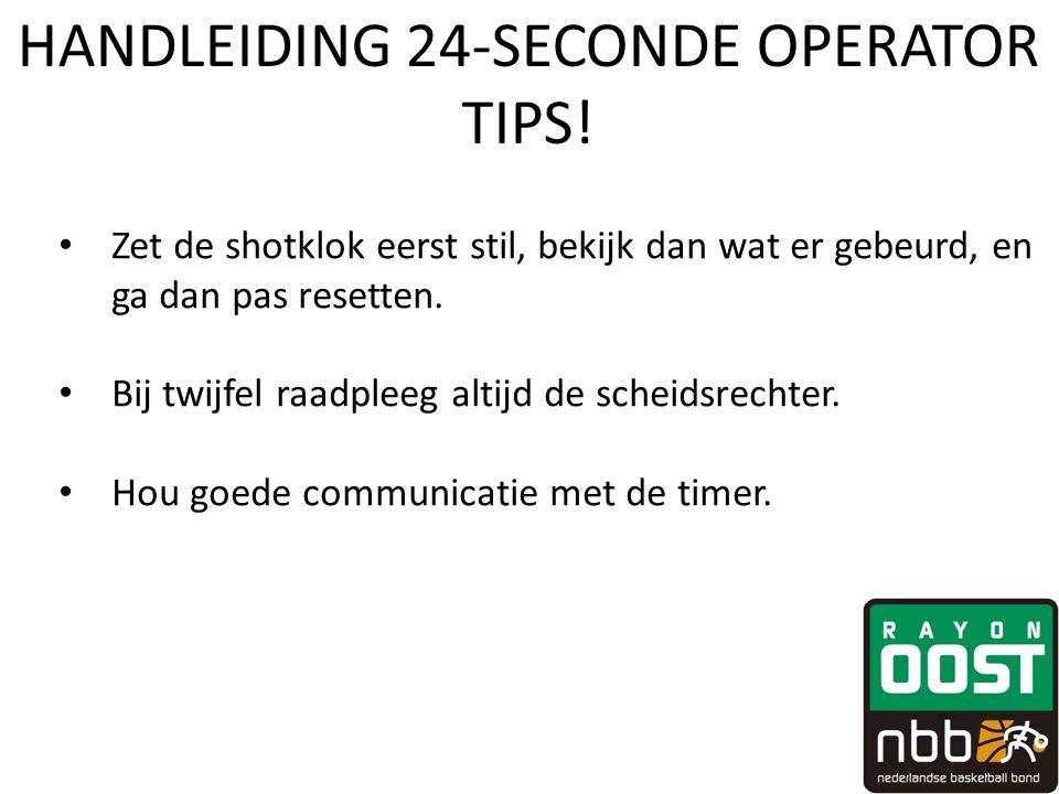 HANDLEIDING 24-SECONDE OPERATOR TIPS!