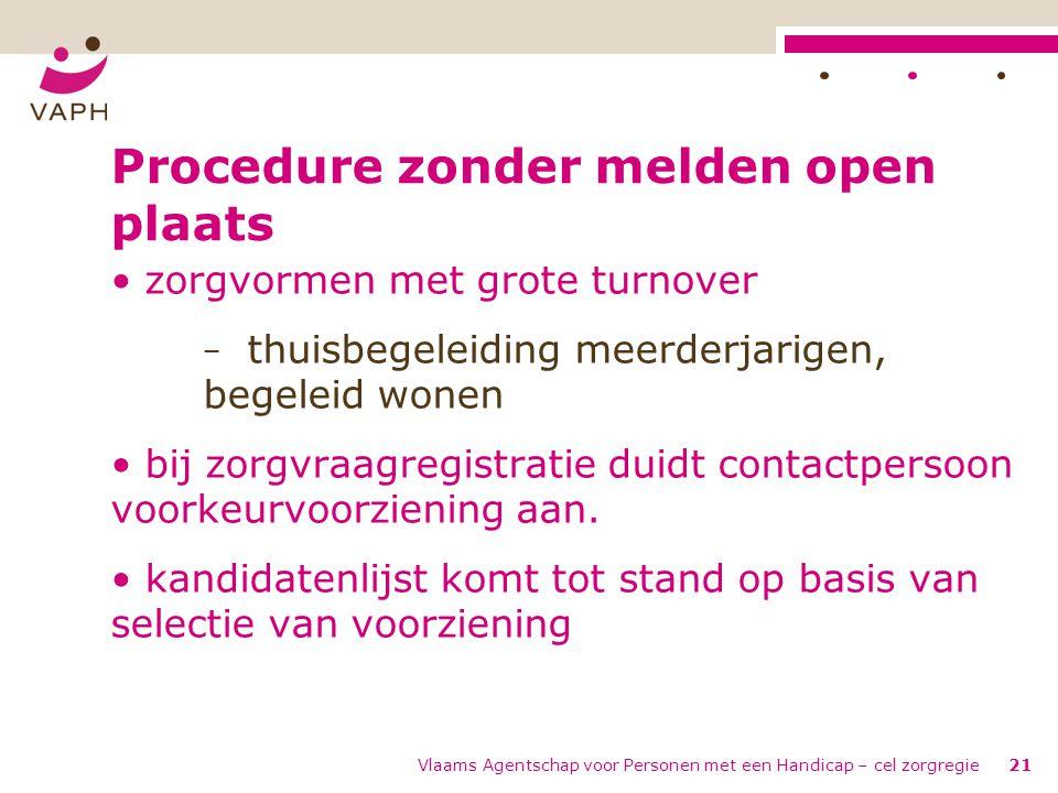 Procedure zonder melden open plaats