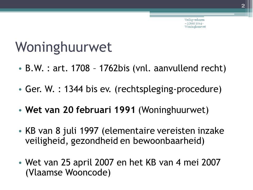 Woninghuurwet B.W. : art. 1708 – 1762bis (vnl. aanvullend recht)