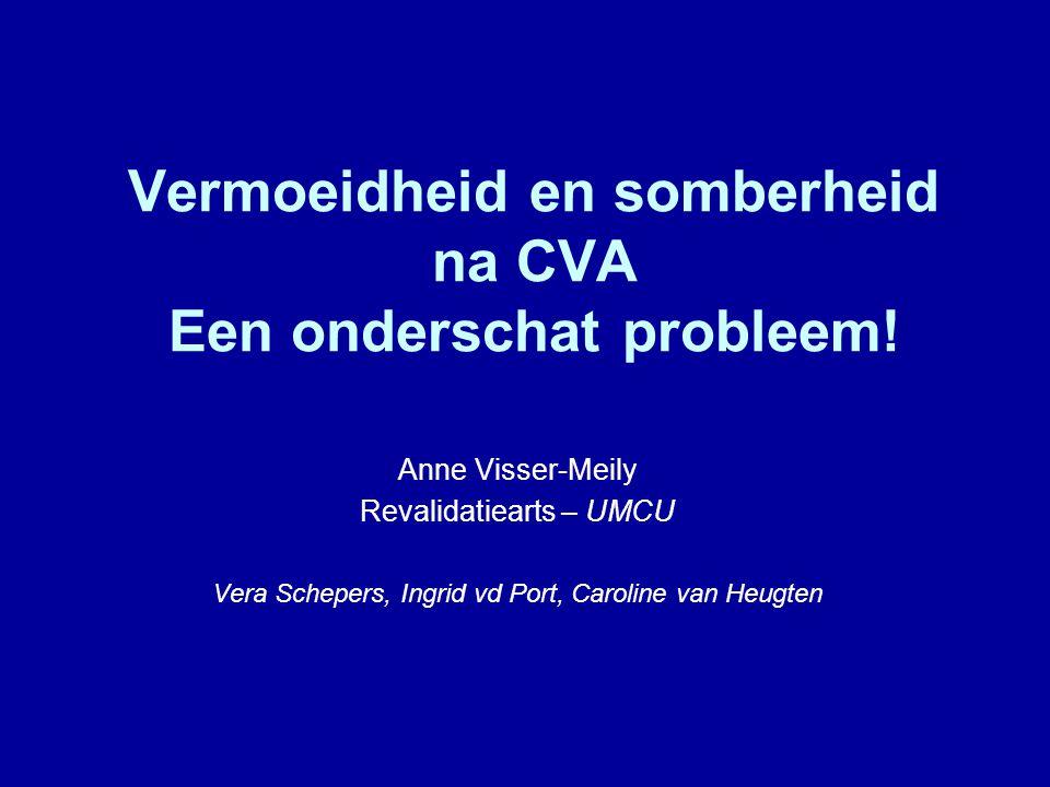 Vermoeidheid en somberheid na CVA Een onderschat probleem!