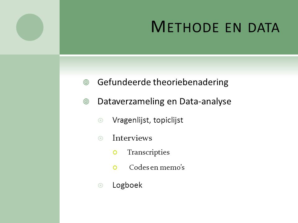 Methode en data Gefundeerde theoriebenadering