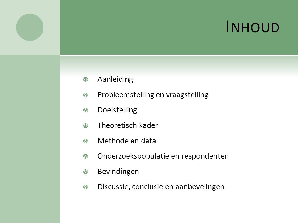 Inhoud Aanleiding Probleemstelling en vraagstelling Doelstelling