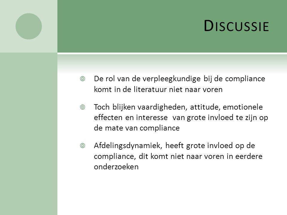 Discussie De rol van de verpleegkundige bij de compliance komt in de literatuur niet naar voren.