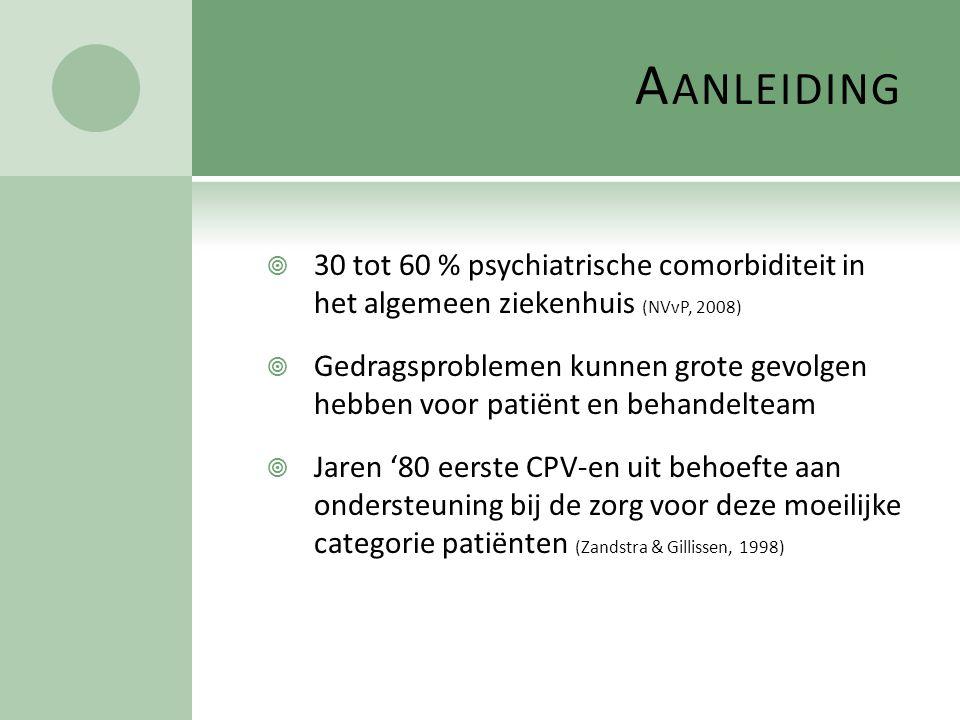 Aanleiding 30 tot 60 % psychiatrische comorbiditeit in het algemeen ziekenhuis (NVvP, 2008)