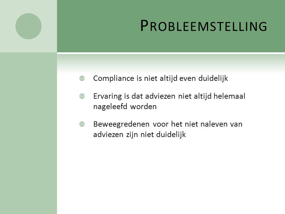 Probleemstelling Compliance is niet altijd even duidelijk