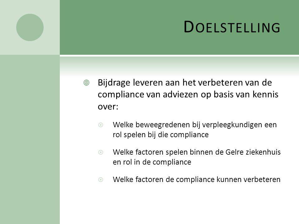 Doelstelling Bijdrage leveren aan het verbeteren van de compliance van adviezen op basis van kennis over: