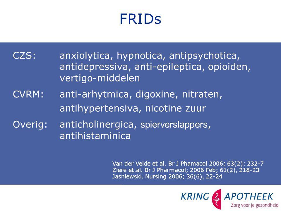 FRIDs CZS: anxiolytica, hypnotica, antipsychotica, antidepressiva, anti-epileptica, opioiden, vertigo-middelen.