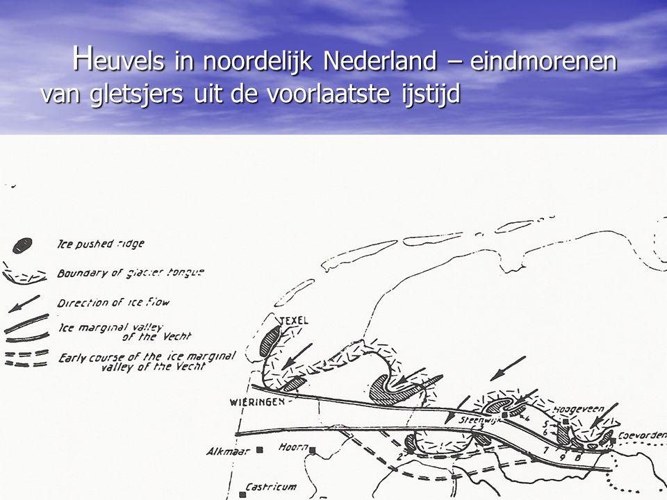 Heuvels in noordelijk Nederland – eindmorenen van gletsjers uit de voorlaatste ijstijd