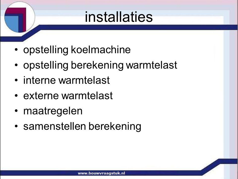 installaties opstelling koelmachine opstelling berekening warmtelast
