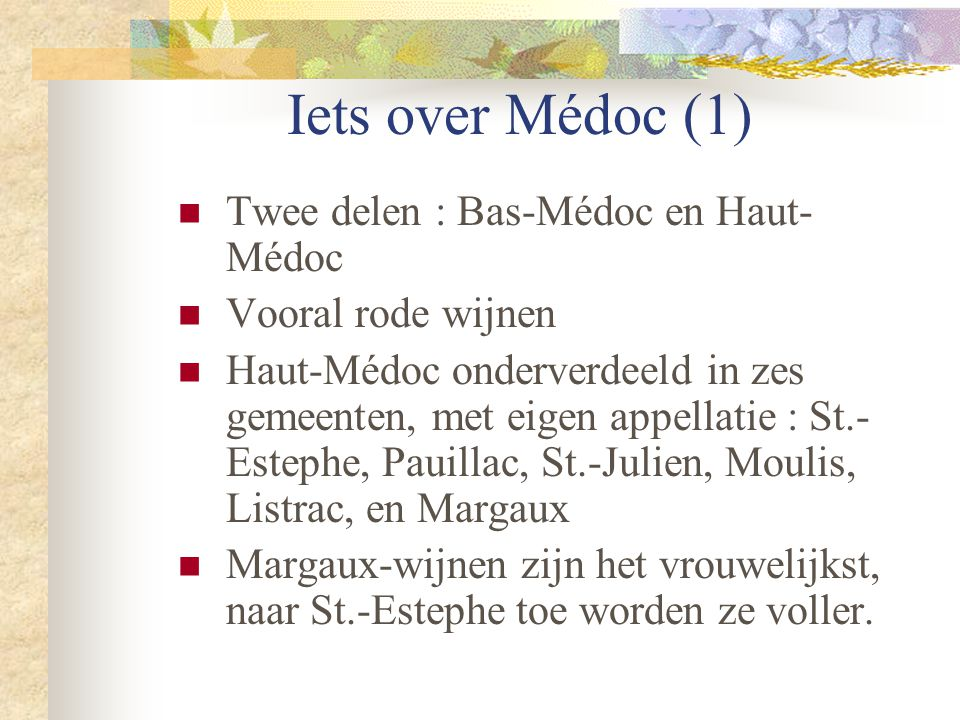 Iets over Médoc (1) Twee delen : Bas-Médoc en Haut-Médoc