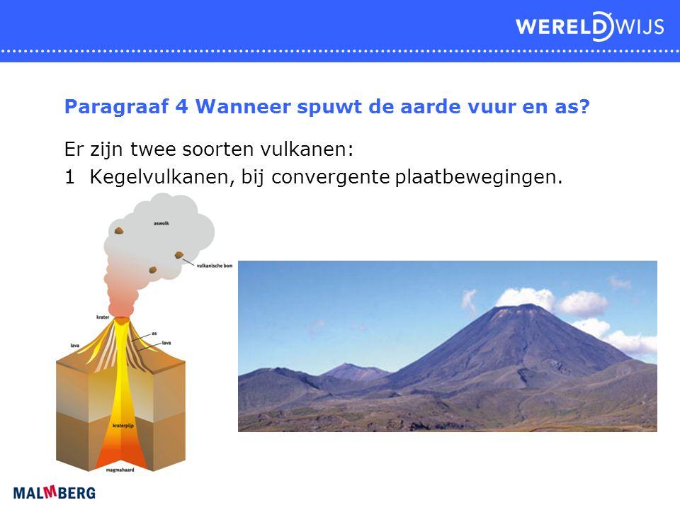Er zijn twee soorten vulkanen: