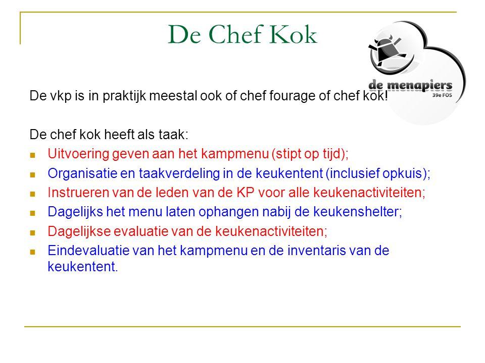 De Chef Kok De vkp is in praktijk meestal ook of chef fourage of chef kok! De chef kok heeft als taak:
