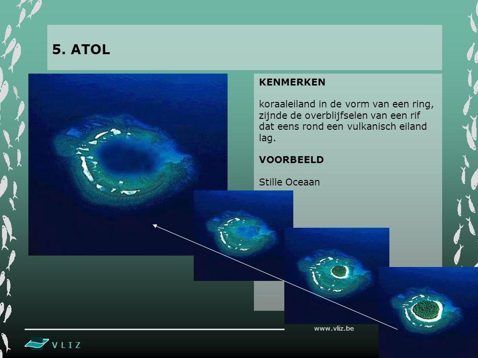 5. ATOL KENMERKEN. koraaleiland in de vorm van een ring, zijnde de overblijfselen van een rif dat eens rond een vulkanisch eiland lag.