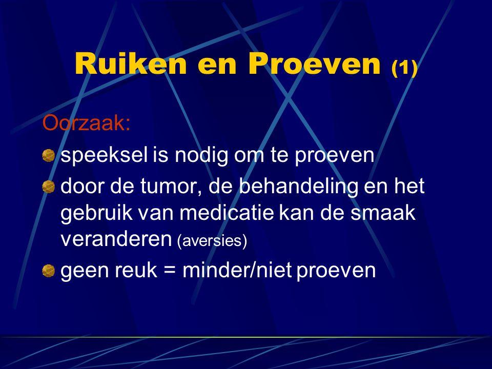 Ruiken en Proeven (1) Oorzaak: speeksel is nodig om te proeven