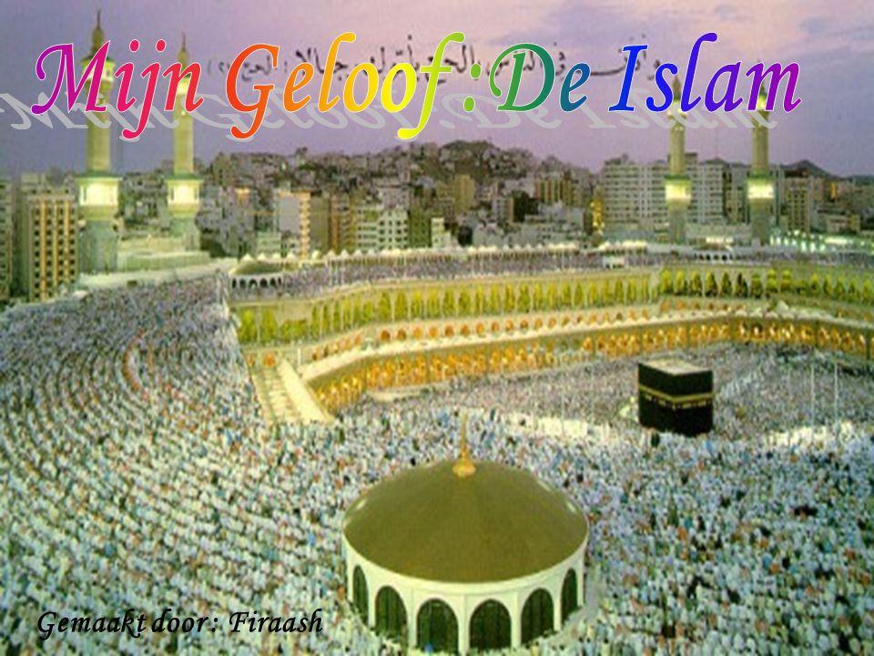Mijn Geloof :De Islam Gemaakt door : Firaash