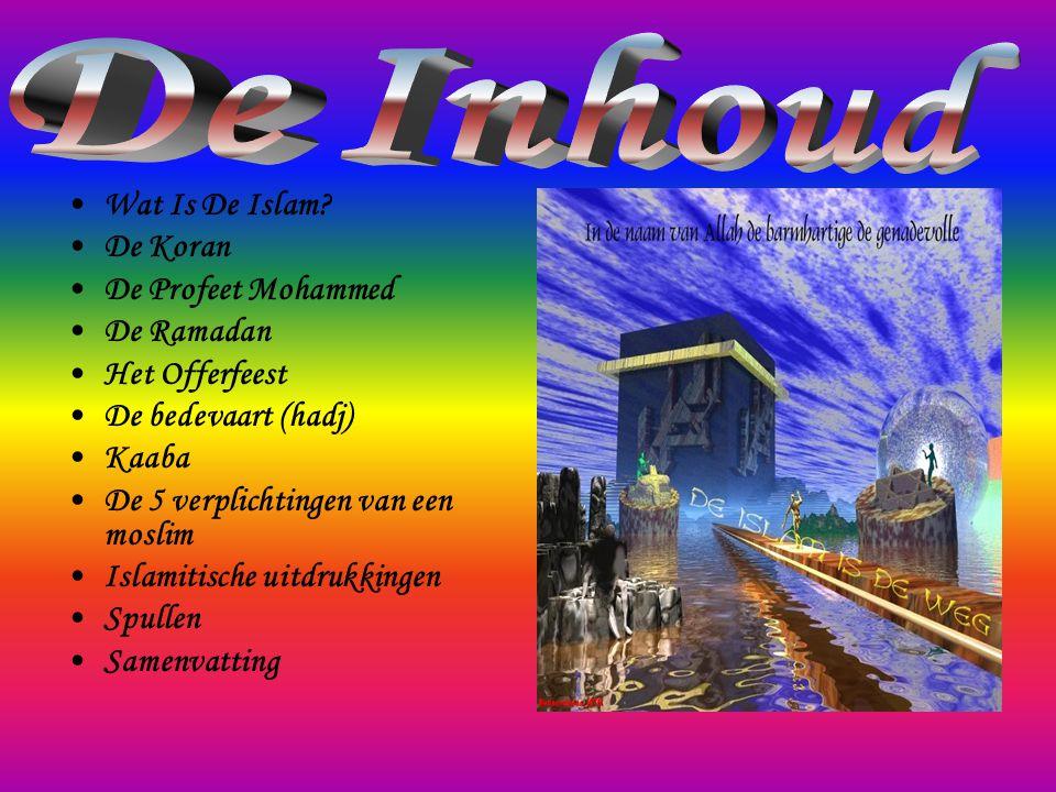 De Inhoud Wat Is De Islam De Koran De Profeet Mohammed De Ramadan