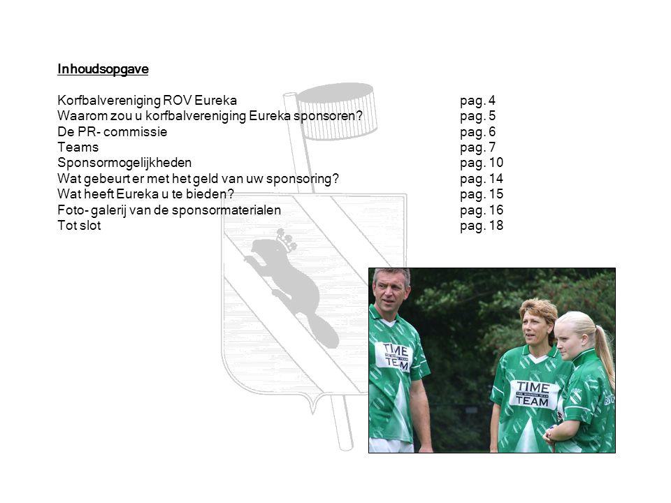 Inhoudsopgave Korfbalvereniging ROV Eureka pag. 4. Waarom zou u korfbalvereniging Eureka sponsoren pag. 5.