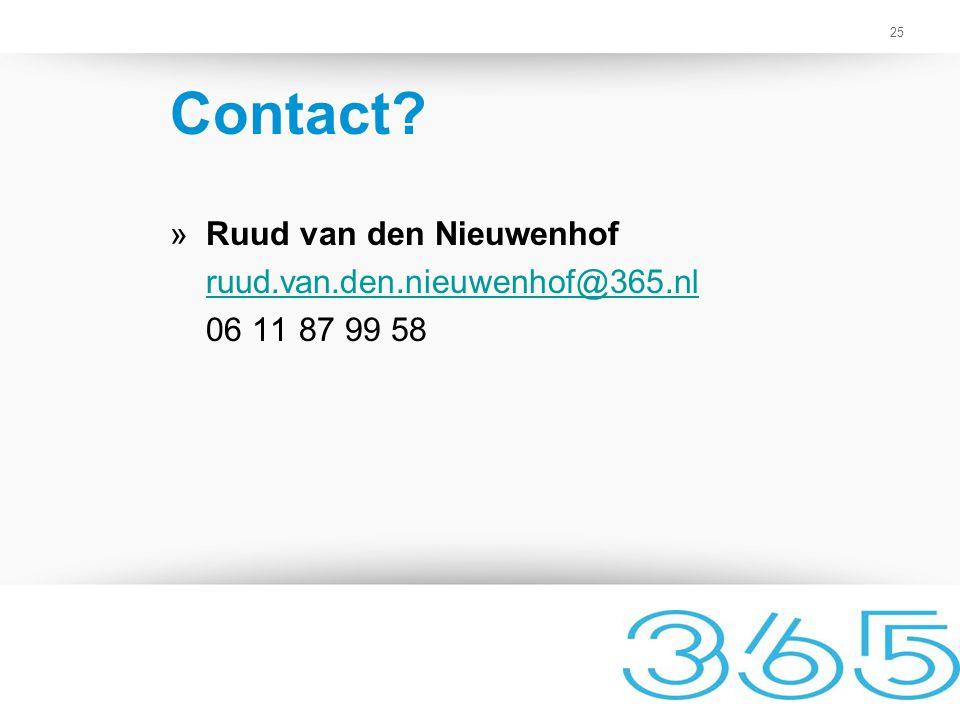 Contact Ruud van den Nieuwenhof ruud.van.den.nieuwenhof@365.nl