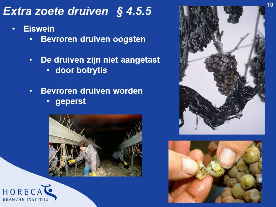 Extra zoete druiven § 4.5.5 Eiswein Bevroren druiven oogsten