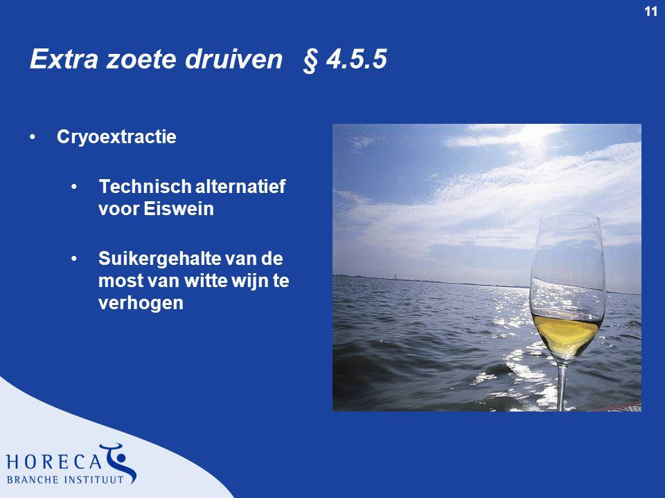 Extra zoete druiven § 4.5.5 Cryoextractie