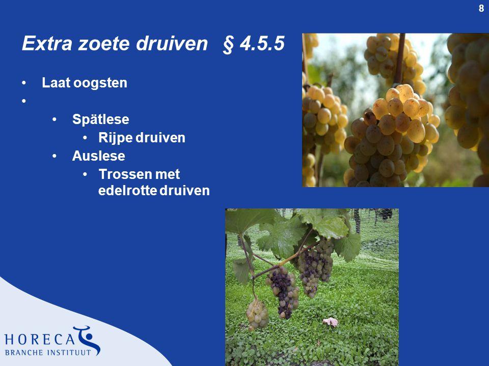 Extra zoete druiven § 4.5.5 Laat oogsten Spätlese Rijpe druiven