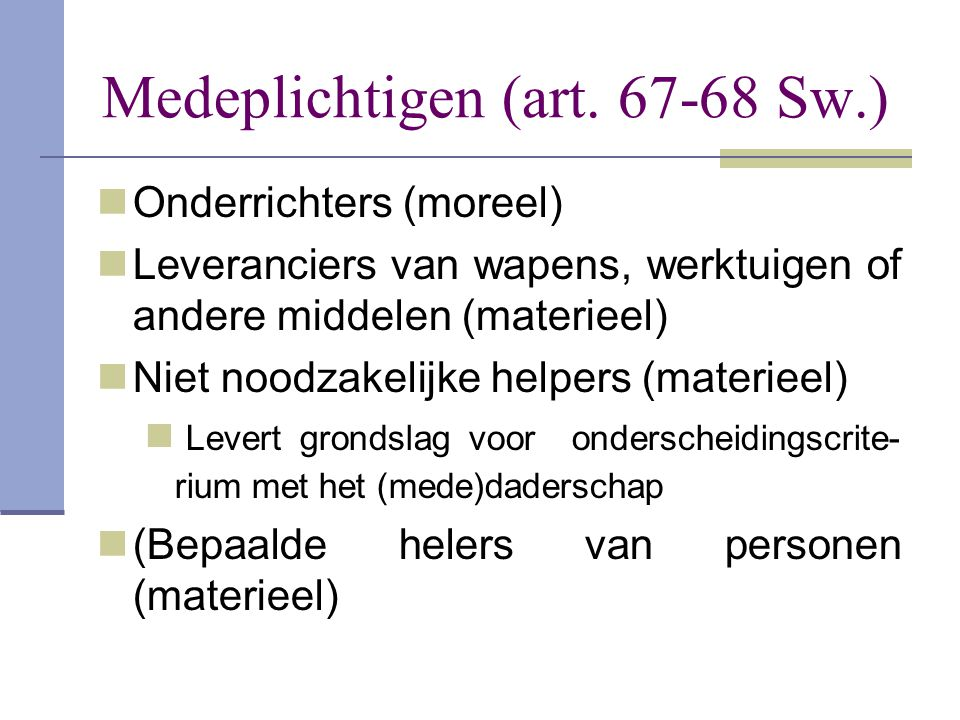 Medeplichtigen (art. 67-68 Sw.)