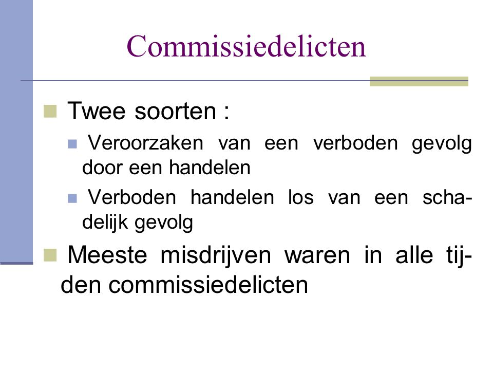 Commissiedelicten Twee soorten :