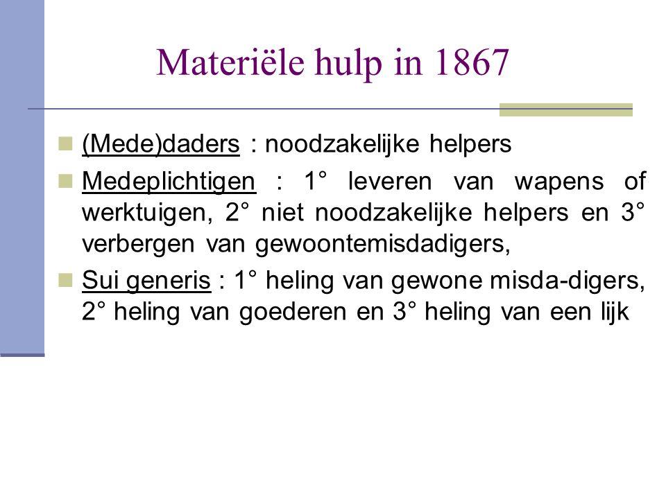 Materiële hulp in 1867 (Mede)daders : noodzakelijke helpers