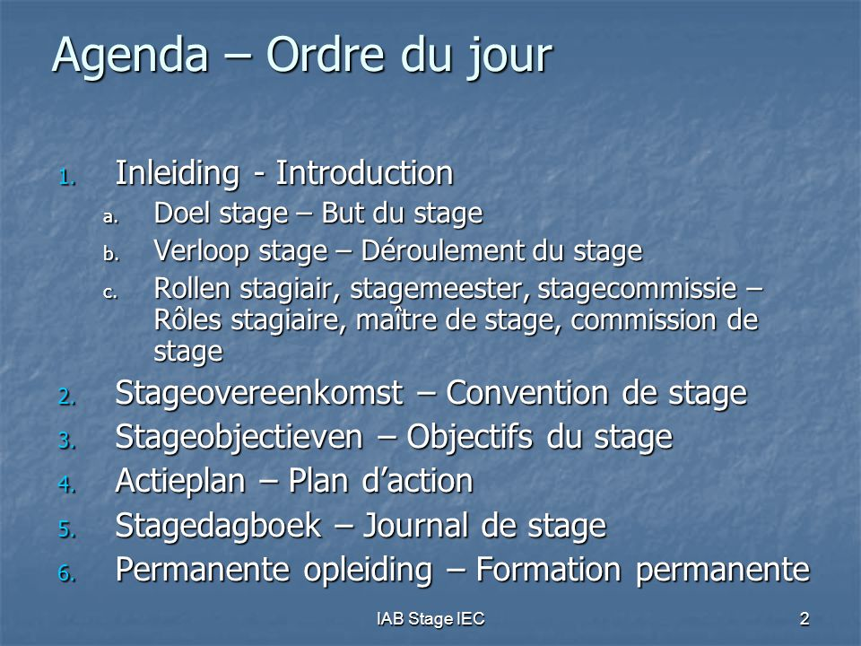 Agenda – Ordre du jour Inleiding - Introduction