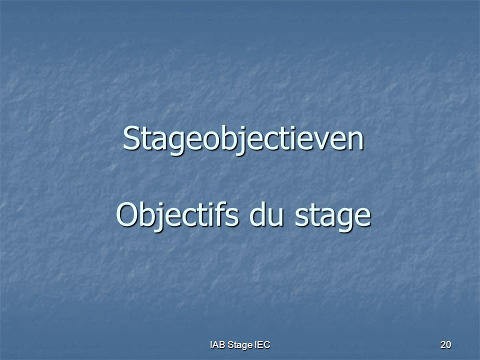 Stageobjectieven Objectifs du stage