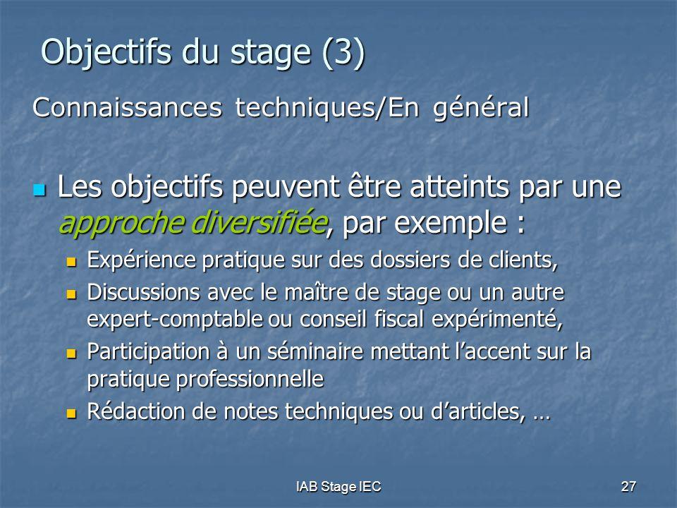 Objectifs du stage (3) Connaissances techniques/En général. Les objectifs peuvent être atteints par une approche diversifiée, par exemple :