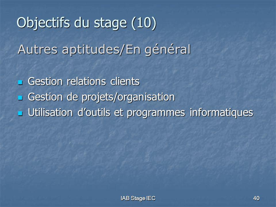 Objectifs du stage (10) Autres aptitudes/En général