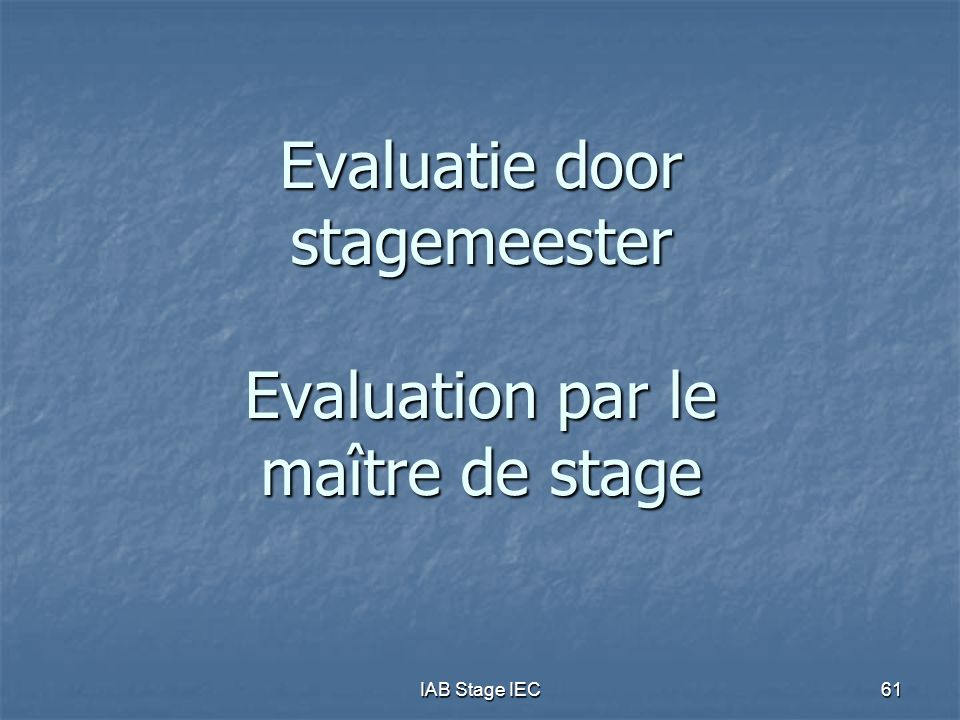 Evaluatie door stagemeester Evaluation par le maître de stage