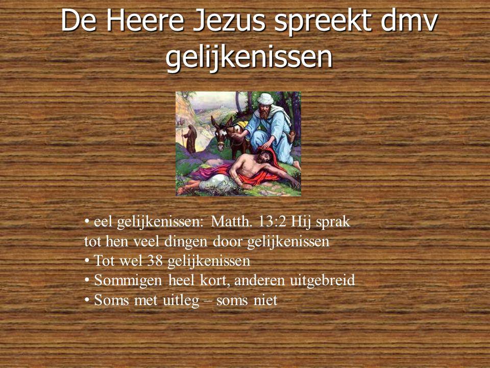 De Heere Jezus spreekt dmv gelijkenissen