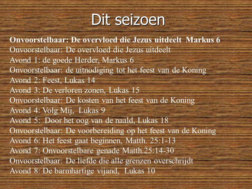 Dit seizoen Onvoorstelbaar: De overvloed die Jezus uitdeelt Markus 6. Onvoorstelbaar: De overvloed die Jezus uitdeelt.