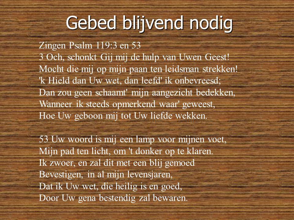 Gebed blijvend nodig Zingen Psalm 119:3 en 53
